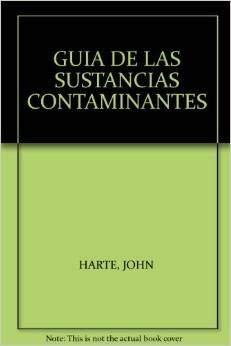 GUIA DE LAS SUSTANCIAS CONTAMINANTES: JOHN HARTE