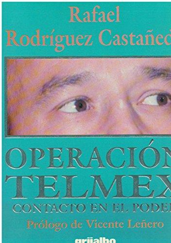 9789700506302: Operación Telmex: Contacto en el poder (Spanish Edition)
