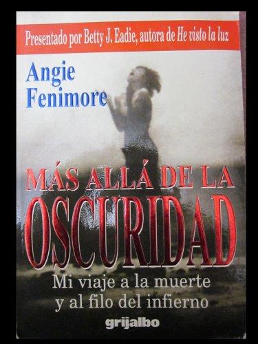 9789700506470: Mas Alla De LA Oscuridad: Mi Viaje a LA Muerte Y Al Filo Del Infierno
