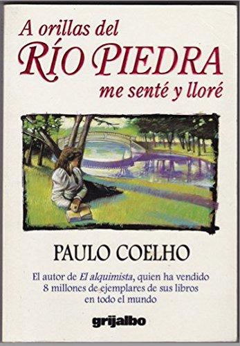 9789700507040: A Orillas Del Rio Piedra Me Sente Y Llore/on the Edge of Rio Piedra I Sat and Wept (Spanish Edition)
