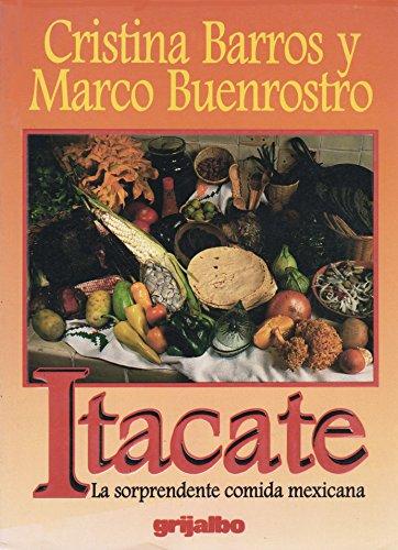 Itacate: La Sorprendente Comida Mexicana: Cristina Barros