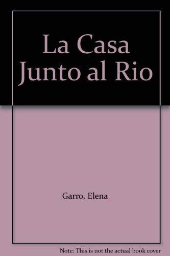 9789700507262: La Casa Junto al Rio