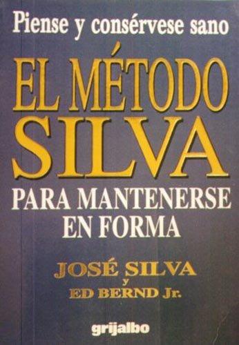 9789700507811: El Metodo Silva Para Mantenerse En Forma / The Silva Method for Staying in Space (Spanish Edition)