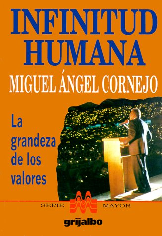 9789700508665: Infinitud Humana: La Grandeza de los Valores / The Infinite Man (Spanish Edition)
