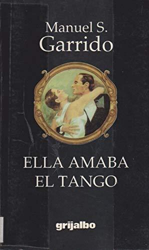 Ella Amaba el Tango: Manuel S. Garrido