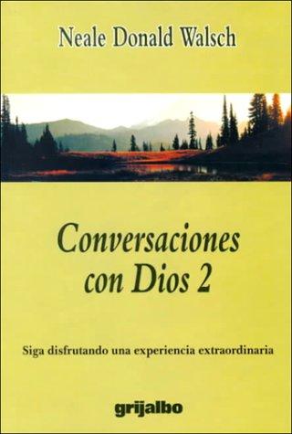 Conversaciones con Dios 2: Walsch, Neale Donald