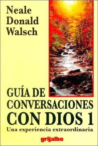 9789700509662: Guia De Conversaciones Con Dios: Una Edperiencia Extraordinaria (Spanish Edition)