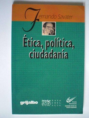 9789700510057: Etica, politica, ciudadania