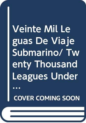 Veinte Mil Leguas De Viaje Submarino/ Twenty Thousand Leagues Under the Sea (Spanish Edition) (9789700510583) by Jules Verne