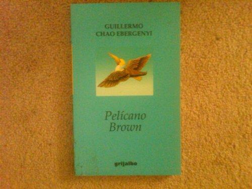 9789700510637: Pelicano Brown / Brown Pelican (Spanish Edition)