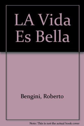 9789700510934: LA Vida Es Bella