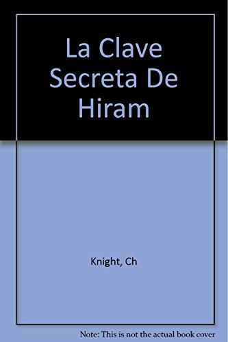 La Clave Secreta De Hiram (Spanish Edition): Knight, Ch, Lomas, R.