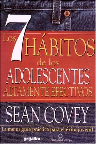 9789700511580: 7 Habitos De Los Adolecentes Altamente Efectivos / The 7 Habits of Highly Effective Teens: La Mejor Guia Practica Para el Exito Juvenil / The Best ... Guide for Juvenile Success (Spanish Edition)