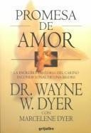 Promesa De Amor / Promise is a Promise: La Increible Historia Del Carino Incondicional De Una Madre / An Almost Unbelievable Story of a Mother's Unconditional Love and What It Can Teach Us (9789700511870) by Wayne W. Dyer; Marcelene Dyer
