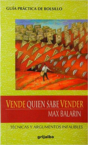 9789700511962: Vende Quien Sabe Vender: Tecnicas Y Argumentos Infalibles (Spanish Edition)