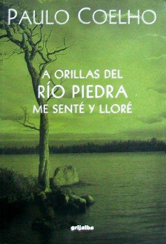 9789700512457: A Orillas del Rio Piedra Me Sente y Llore (Spanish Edition)