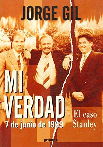 Mi Verdad/My Truth: 7 De Junio De: Gil, Jorge