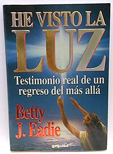 9789700512808: He visto lA luz/Embraced by the light (Spanish Edition)