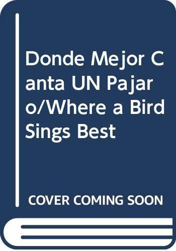 9789700512822: Donde mejor canta un pájaro