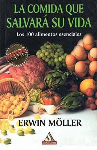 9789700513164: La Comida que Salvara su Vida: Los 100 Alimentos Esenciales (Spanish Edition)