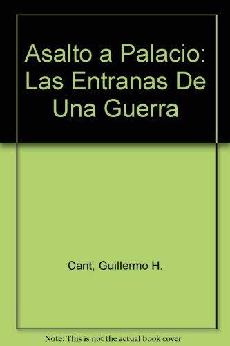 9789700513430: Asalto a Palacio: Las Entranas De Una Guerra (Spanish Edition)