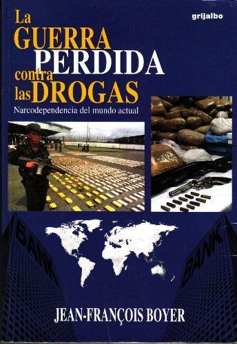 Guerra Perdida Contra Las Drogas, La (Spanish: Francois Boyer, Jean
