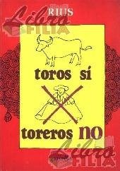 9789700514048: Toros si, toreros no (Spanish Edition)