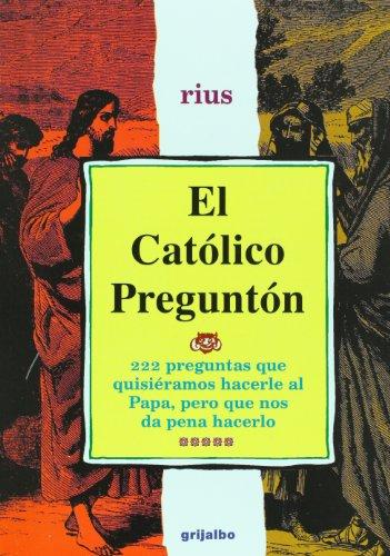 9789700514208: Rius: EL CATÓLICO PREGUNTÓN (México, 2002) 222 preguntas que quisiéramos hacerle al Papa, pero que nos da pena hacerlo