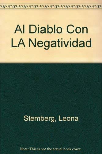 Al Diablo con la Negatividad (Spanish Edition): Leonardo Stemberg