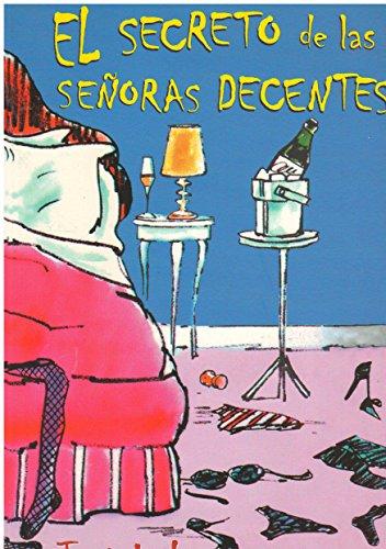 9789700514406: SECRETO DE LAS SENORAS DECENTES, EL