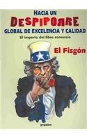 Hacia un despiporre global de excelencia y calidad / Towards a Global Drop of Excellence and ...