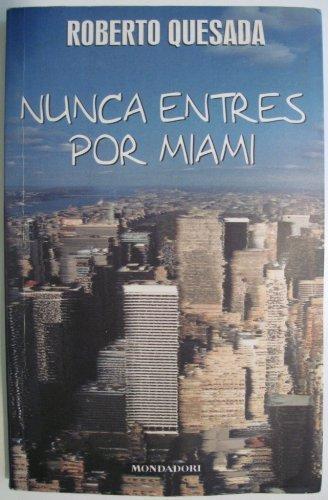 9789700514598: Nunca Entres Por Miami (Literatura Mondadori) (Spanish Edition)