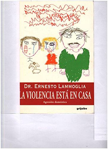 La violencia esta en casa/Violence is in the home (Spanish Edition): Lammoglia, Ernesto