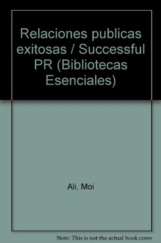 9789700515465: Relaciones publicas exitosas / Successful PR (Bibliotecas Esenciales) (Spanish Edition)