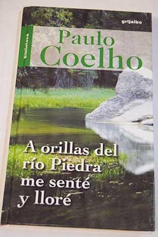 9789700515724: A orillas del rio piedra me sente y llore (Spanish Edition)