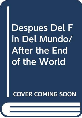 9789700517315: Despues Del Fin Del Mundo/ After the End of the World (Spanish Edition)