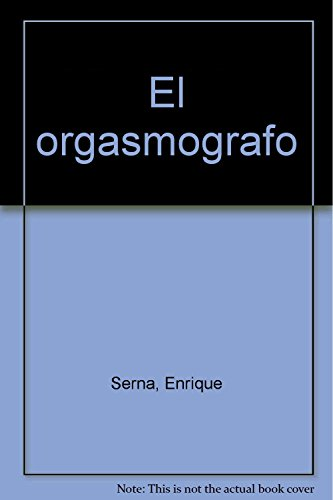 9789700518244: El orgasmografo (Spanish Edition)