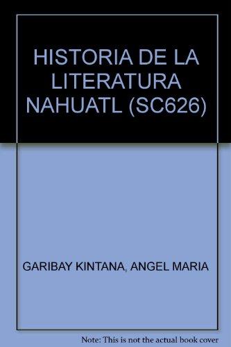 HISTORIA DE LA LITERATURA NAHUATL (SC626) [Paperback]