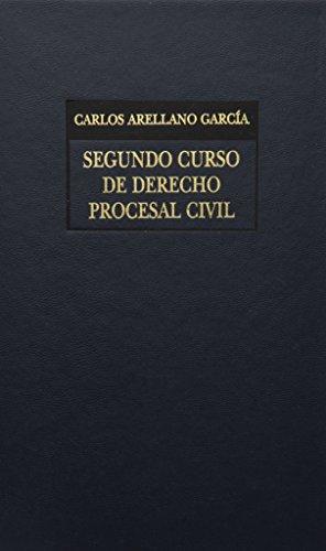 SEGUNDO CURSO DE DERECHO PROCESAL CIVIL: ARELLANO GARCIA, CARLOS
