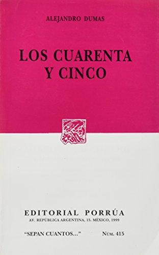 LOS CUARENTA Y CINCO (SEPAN CUANTOS #: DUMAS, ALEJANDRO