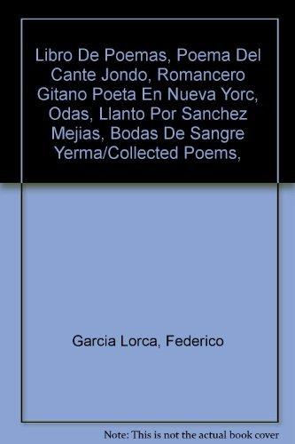 9789700717340: Libro de Poemas, Poema del Cante Jondo, Romancero Gitano, Poeta en Nueva York, Odas, Llanto por Sanchez Mejias, Bodas de Sangre, Yerma