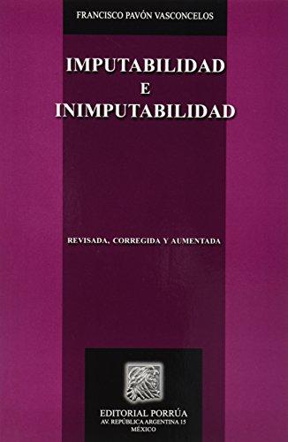 IMPUTABILIDAD E INIMPUTABILIDAD: PAVON VASCONCELOS, FRANCISCO