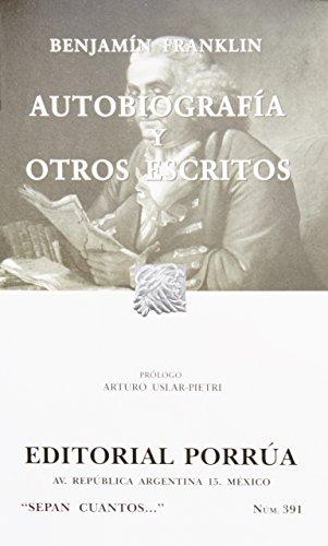 AUTOBIOGRAFIA Y OTROS ESCRITOS (S.C.391): FRANKLIN, BENJAMIN