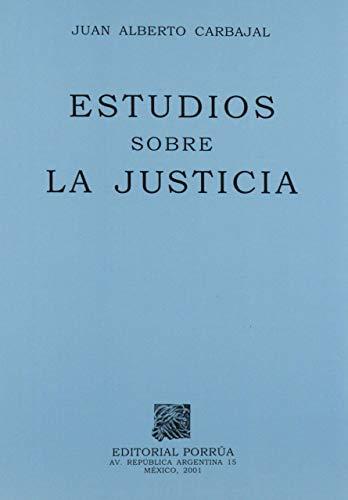 ESTUDIOS SOBRE LA JUSTICIA: CARBAJAL, JUAN ALBERTO