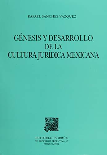9789700727967: GENESIS Y DESARROLLO DE LA CULTURA JURIDICA MEXICANA