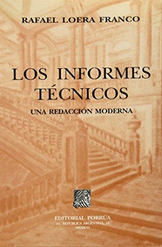 INFORMES TECNICOS UNA REDACCION MODERNA, LOS: LOERA, FRANCO RAFAEL