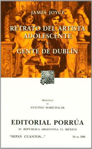 9789700729565: Retrato del artista adolescente, Gente De Dublin/ A Portrait of the Artist as a Young Man, Dubliners (Sepan Cuantos / Know How Many)