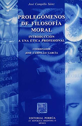 PROLEGOMENOS DE FILOSOFIA MORAL INTRODUCCION A UNA: CAMPILLO, J