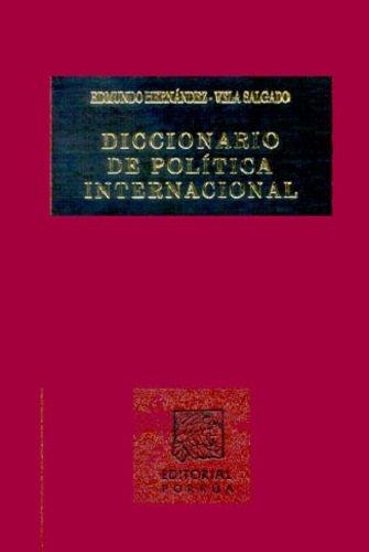 DICCIONARIO DE POLITICA INTERNACIONAL 1-2: HERNANDEZ-VELA SALGADO, EDMUNDO