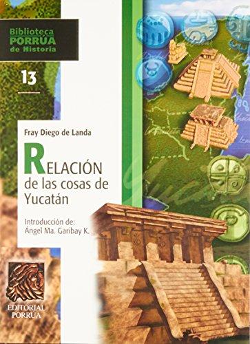 Relacion De Las Cosas De Yucatan (Spanish: Diego De (Fray